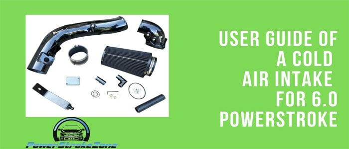 User guide of a Cold air intake for 6.0 Powerstroke-min
