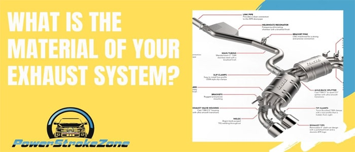 What is the material of your exhaust system